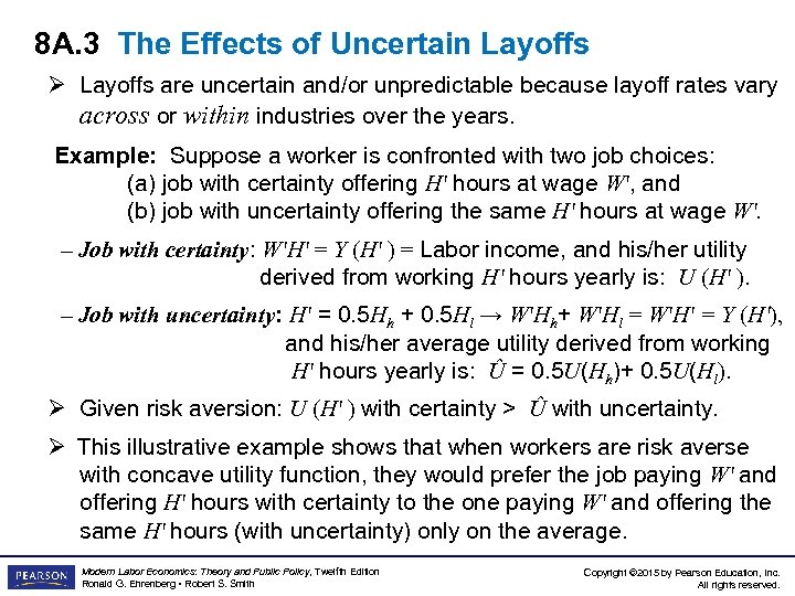8 A. 3 The Effects of Uncertain Layoffs Ø Layoffs are uncertain and/or unpredictable