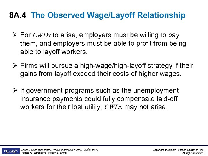 8 A. 4 The Observed Wage/Layoff Relationship Ø For CWDs to arise, employers must