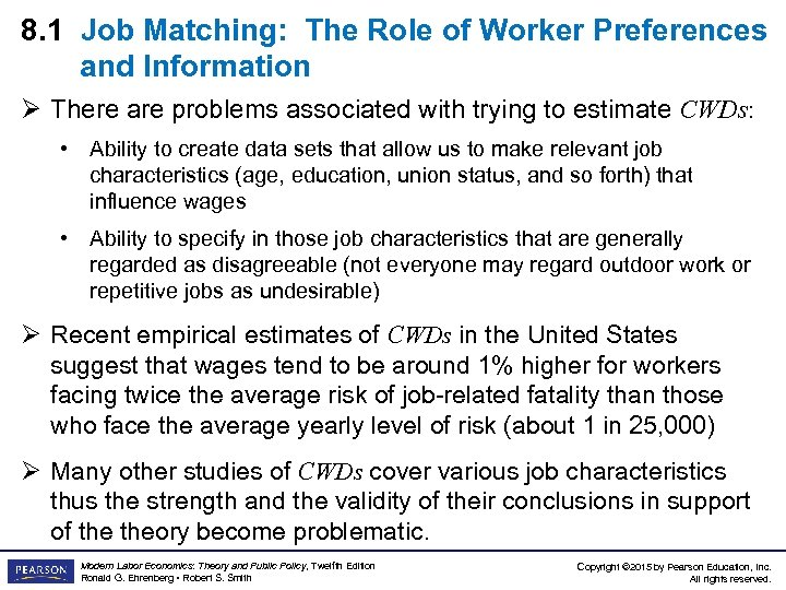 8. 1 Job Matching: The Role of Worker Preferences and Information Ø There are