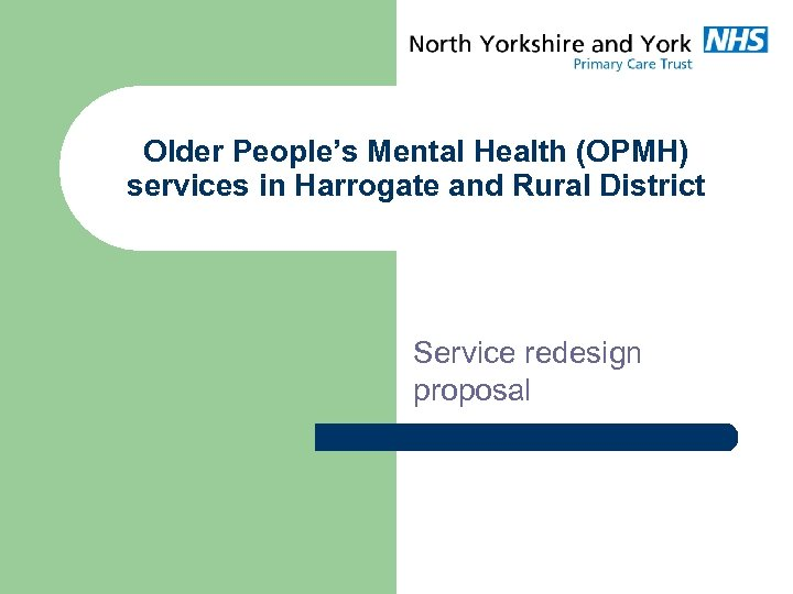 Older People's Mental Health (OPMH) services in Harrogate and Rural District Service redesign proposal