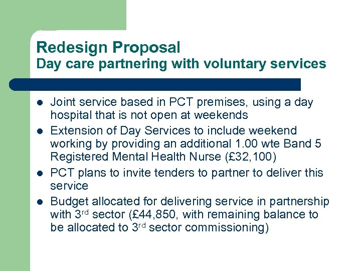 Redesign Proposal Day care partnering with voluntary services l l Joint service based in