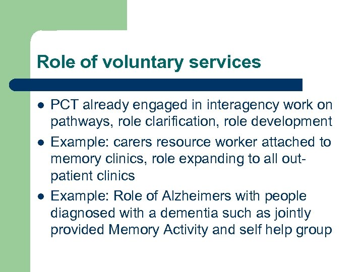 Role of voluntary services l l l PCT already engaged in interagency work on