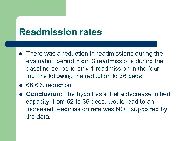 Readmission rates l l l There was a reduction in readmissions during the evaluation