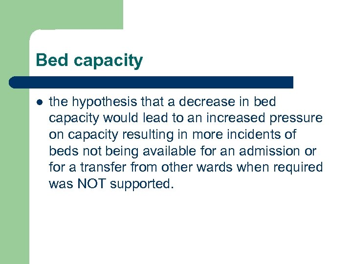 Bed capacity l the hypothesis that a decrease in bed capacity would lead to