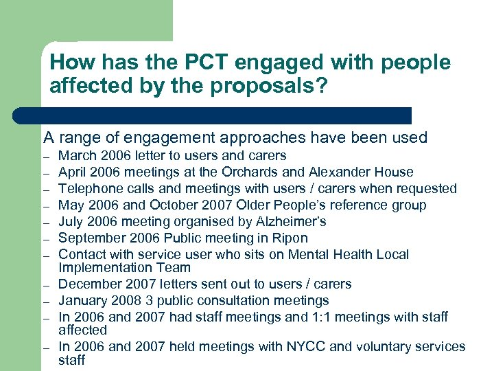How has the PCT engaged with people affected by the proposals? A range of
