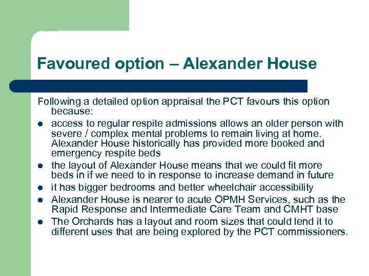 Favoured option – Alexander House Following a detailed option appraisal the PCT favours this