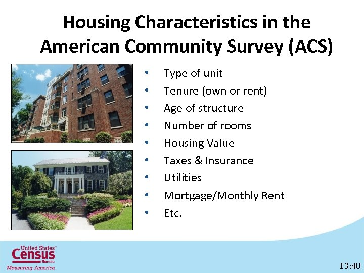Housing Characteristics in the American Community Survey (ACS) • • • Type of unit