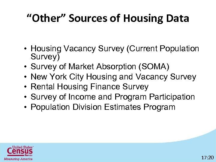 """Other"" Sources of Housing Data • Housing Vacancy Survey (Current Population Survey) • Survey"