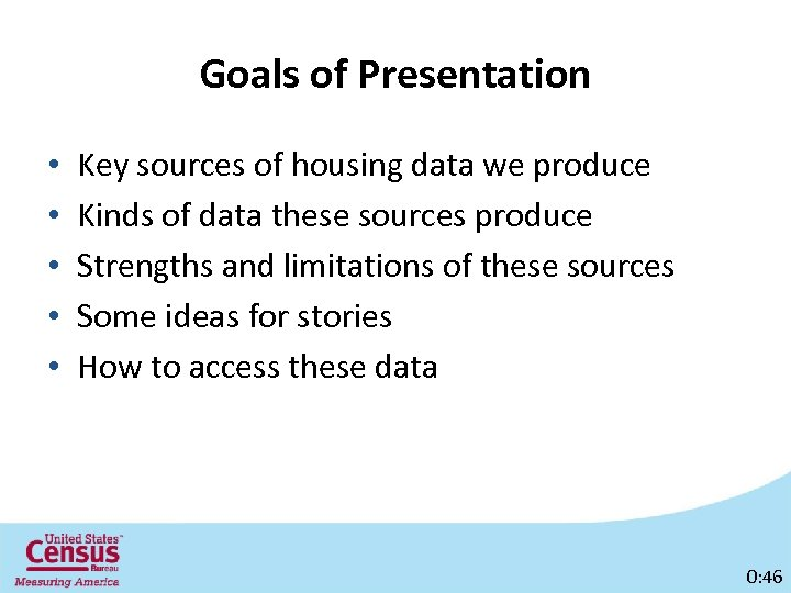 Goals of Presentation • • • Key sources of housing data we produce Kinds
