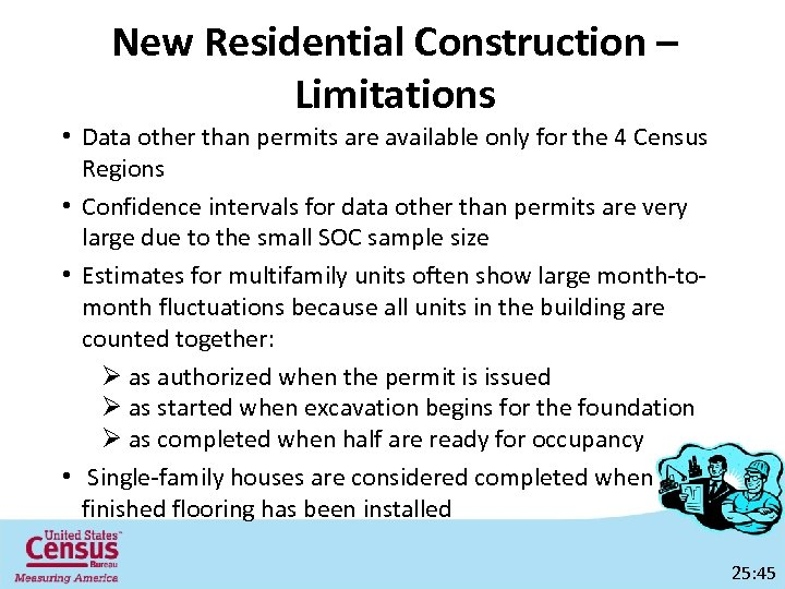 New Residential Construction – Limitations • Data other than permits are available only for