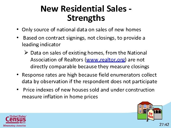 New Residential Sales Strengths • Only source of national data on sales of new