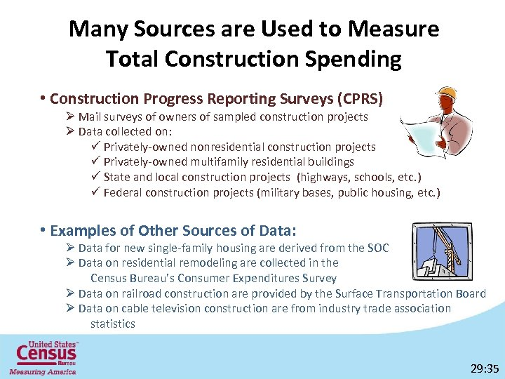 Many Sources are Used to Measure Total Construction Spending • Construction Progress Reporting Surveys