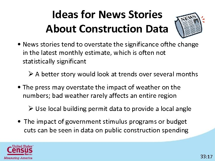Ideas for News Stories About Construction Data • News stories tend to overstate the