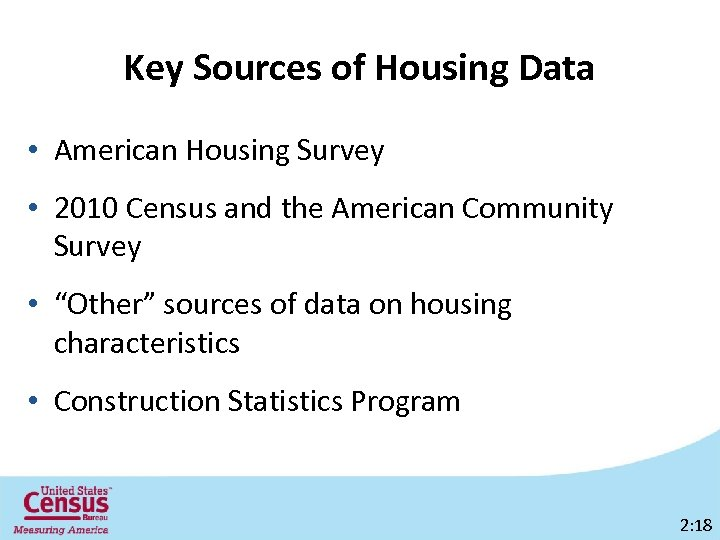 Key Sources of Housing Data • American Housing Survey • 2010 Census and the