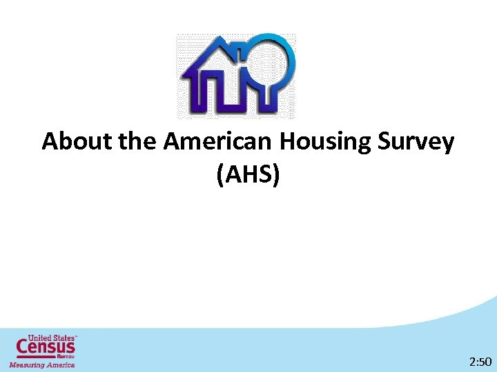 About the American Housing Survey (AHS) 2: 50