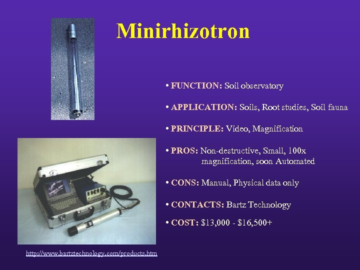 Minirhizotron • FUNCTION: Soil observatory • APPLICATION: Soils, Root studies, Soil fauna • PRINCIPLE: