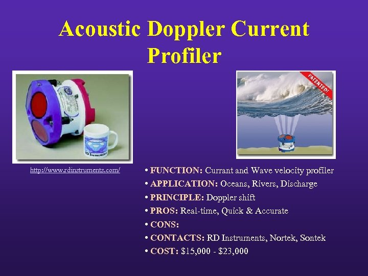 Acoustic Doppler Current Profiler http: //www. rdinstruments. com/ • FUNCTION: Currant and Wave velocity