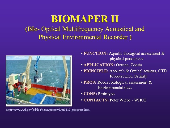 BIOMAPER II (BIo- Optical Multifrequency Acoustical and Physical Environmental Recorder ) • FUNCTION: Aquatic