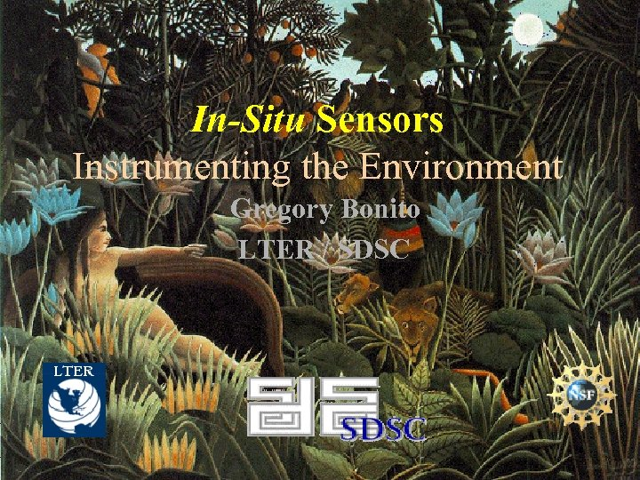 In-Situ Sensors Instrumenting the Environment Gregory Bonito LTER / SDSC