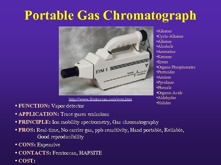 Portable Gas Chromatograph - http: //www. femtoscan. com/evm. htm • Alkanes • Cyclo-Alkanes •