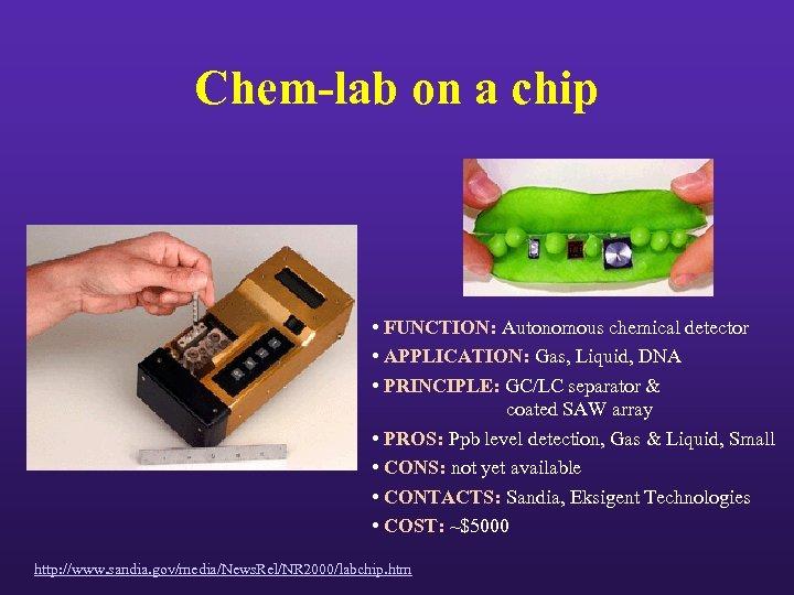 Chem-lab on a chip • FUNCTION: Autonomous chemical detector • APPLICATION: Gas, Liquid, DNA
