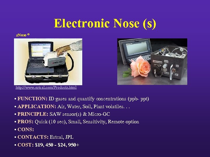Electronic Nose (s) z. Nose © http: //www. estcal. com/Products. html • FUNCTION: ID