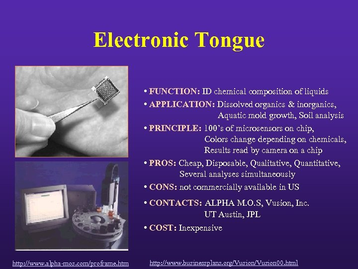 Electronic Tongue • FUNCTION: ID chemical composition of liquids • APPLICATION: Dissolved organics &