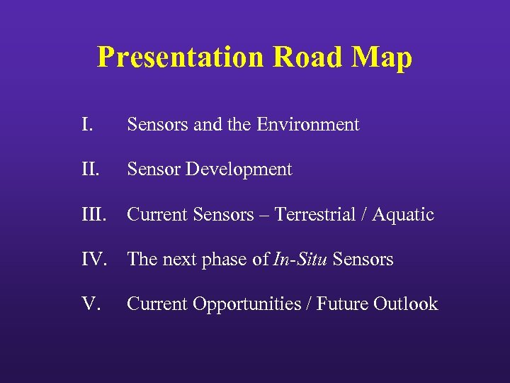 Presentation Road Map I. Sensors and the Environment II. Sensor Development III. Current Sensors