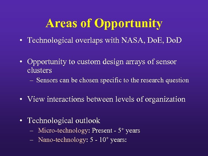 Areas of Opportunity • Technological overlaps with NASA, Do. E, Do. D • Opportunity