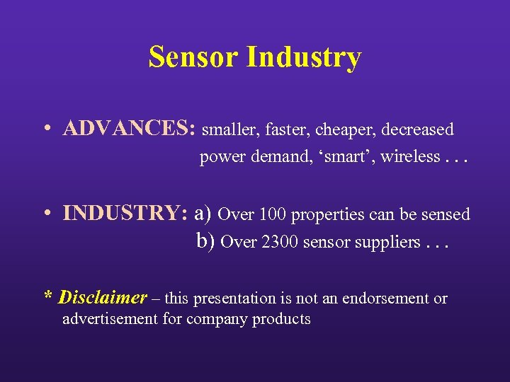 Sensor Industry • ADVANCES: smaller, faster, cheaper, decreased power demand, 'smart', wireless. . .