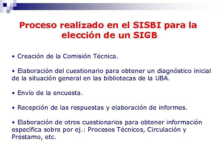Proceso realizado en el SISBI para la elección de un SIGB • Creación de