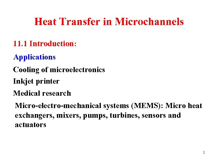 Heat Transfer in Microchannels 11. 1 Introduction: Applications Cooling of microelectronics Inkjet printer Medical