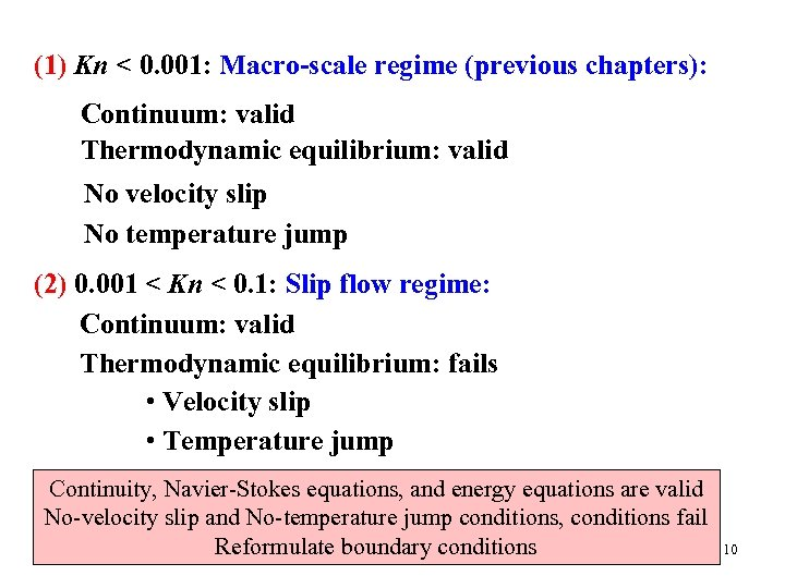 (1) Kn < 0. 001: Macro-scale regime (previous chapters): Continuum: valid Thermodynamic equilibrium: valid