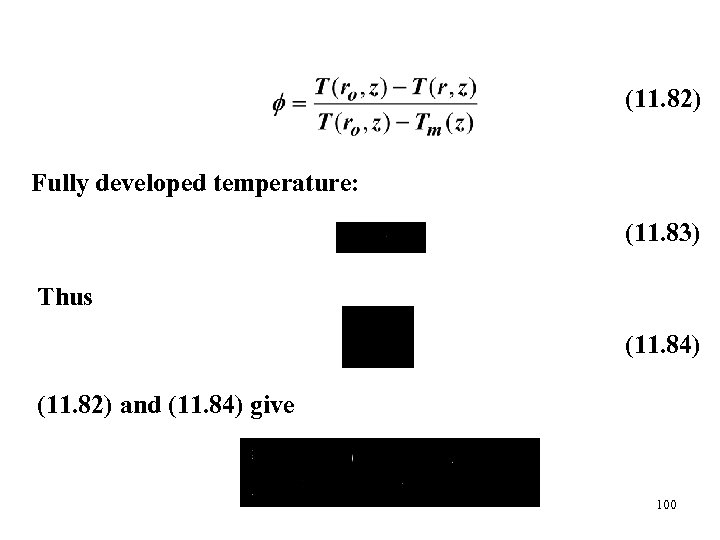 (11. 82) Fully developed temperature: (11. 83) Thus (11. 84) (11. 82) and (11.