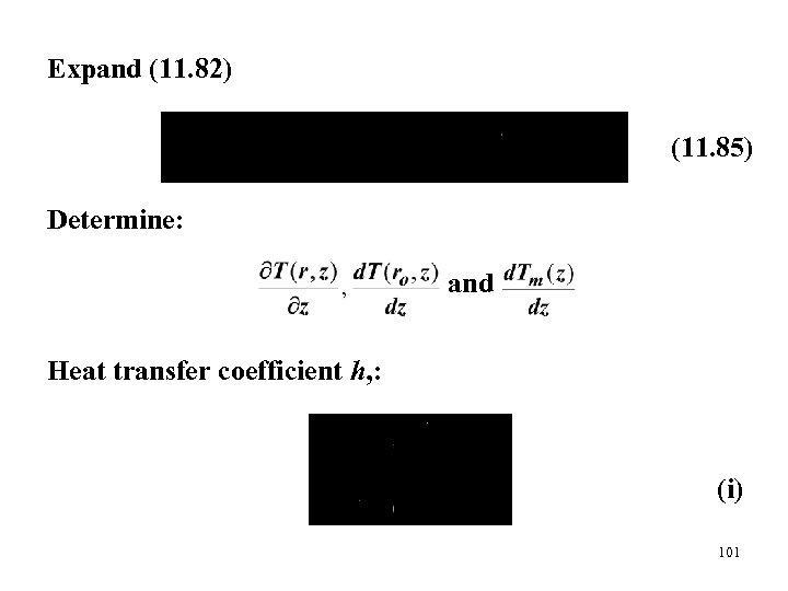 Expand (11. 82) (11. 85) Determine: and Heat transfer coefficient h, : (i) 101