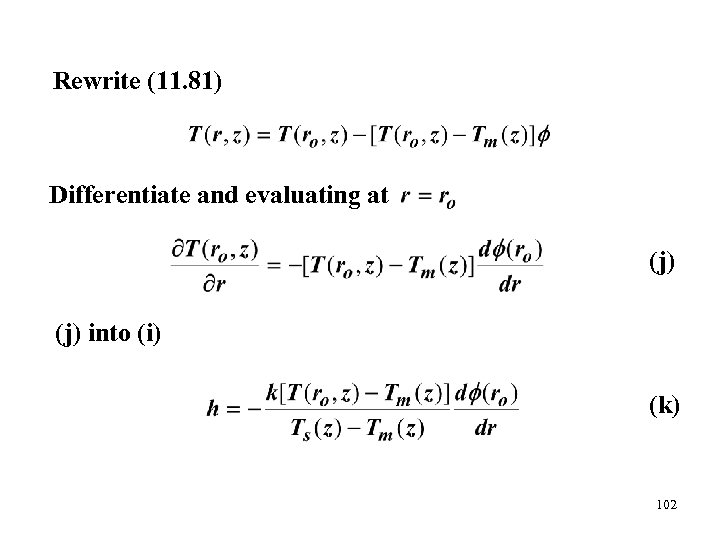 Rewrite (11. 81) Differentiate and evaluating at (j) into (i) (k) 102