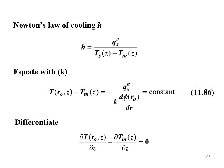 Newton's law of cooling h Equate with (k) (11. 86) Differentiate 103