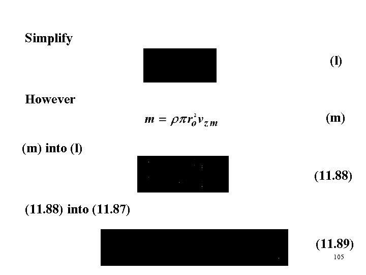 Simplify (l) However (m) into (l) (11. 88) into (11. 87) (11. 89) 105