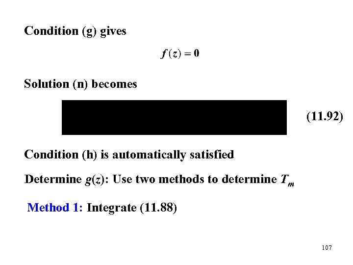 Condition (g) gives Solution (n) becomes (11. 92) Condition (h) is automatically satisfied Determine