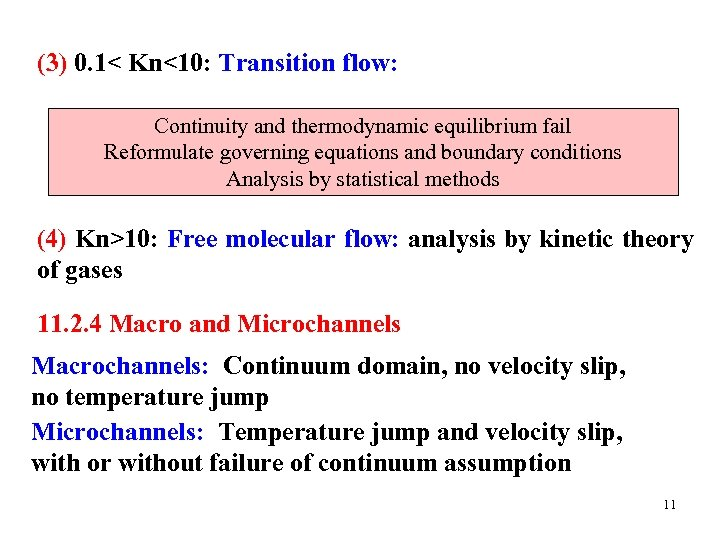 (3) 0. 1< Kn<10: Transition flow: Continuity and thermodynamic equilibrium fail Reformulate governing equations