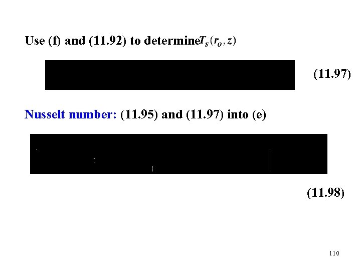 Use (f) and (11. 92) to determine (11. 97) Nusselt number: (11. 95) and
