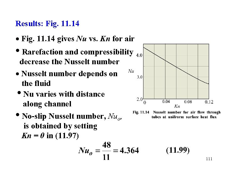 Results: Fig. 11. 14 gives Nu vs. Kn for air • Rarefaction and compressibility