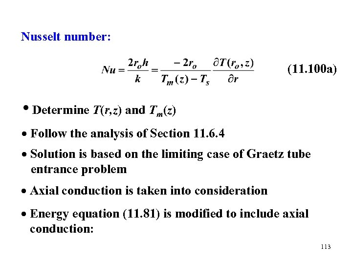 Nusselt number: (11. 100 a) • Determine T(r, z) and Tm(z) Follow the analysis