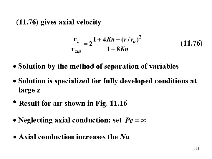 (11. 76) gives axial velocity (11. 76) Solution by the method of separation of