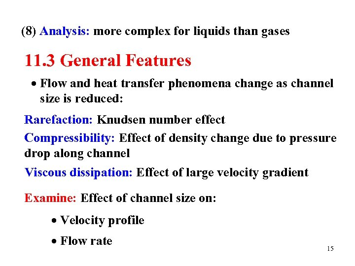 (8) Analysis: more complex for liquids than gases 11. 3 General Features Flow and