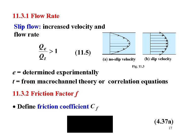11. 3. 1 Flow Rate Slip flow: increased velocity and flow rate (11. 5)
