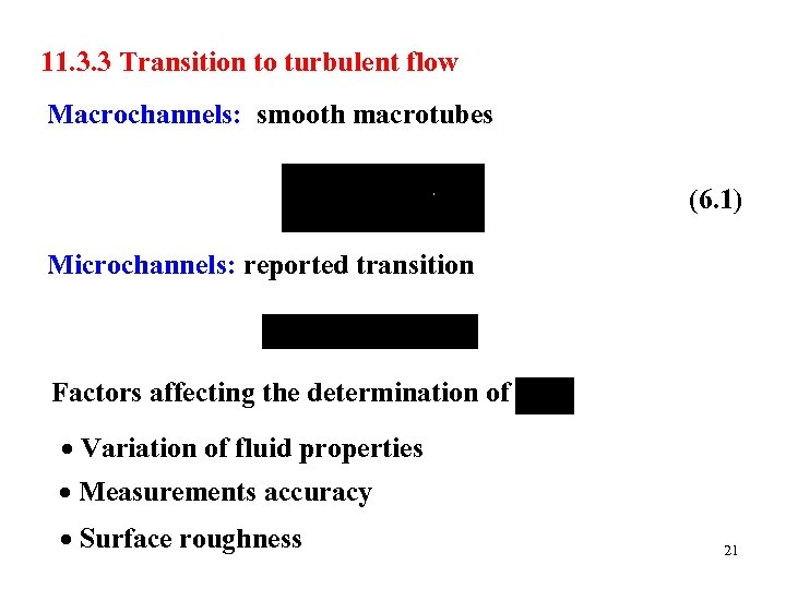 11. 3. 3 Transition to turbulent flow Macrochannels: smooth macrotubes (6. 1) Microchannels: reported