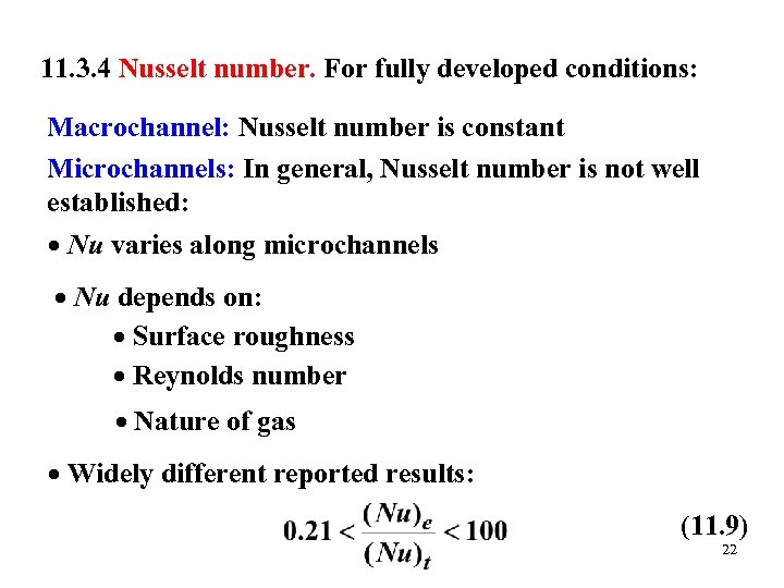 11. 3. 4 Nusselt number. For fully developed conditions: Macrochannel: Nusselt number is constant