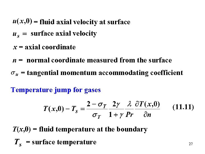 = fluid axial velocity at surface axial velocity x = axial coordinate n =