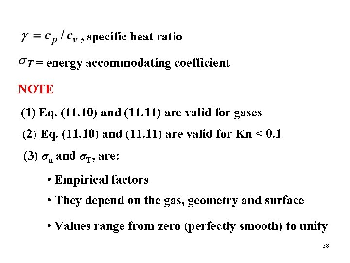 , specific heat ratio = energy accommodating coefficient NOTE (1) Eq. (11. 10) and